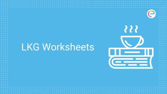LKG Worksheets PDF: Download For Maths, English, Hindi, EVS