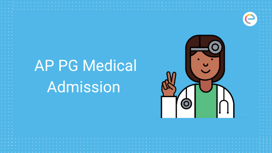 AP PG Medical Admission 2020 - Check Dates, Application (Closed)