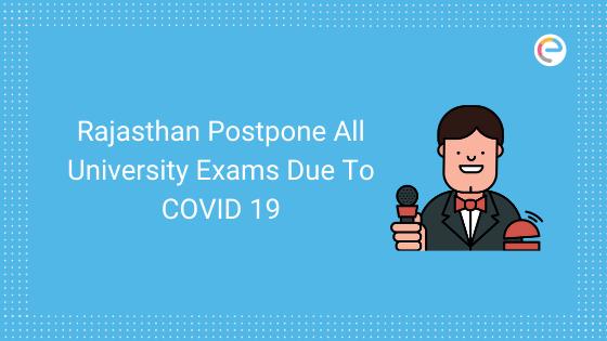 Rajasthan Postpone all University Exams due to COVID 19 embibe
