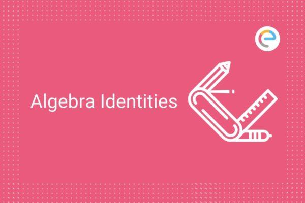 Algebra Identities