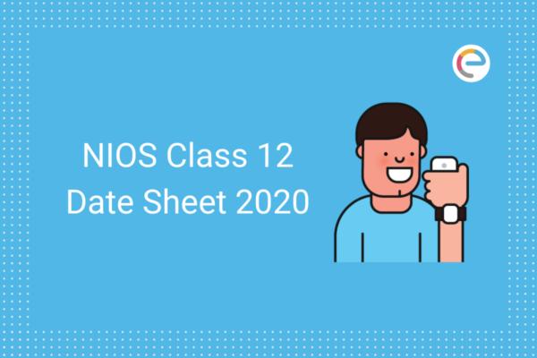 NIOS Class 12 Date Sheet 2020 embibe