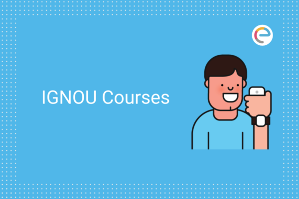 Ignou Courses 2020 Check Ignou Course Fees Course Duration