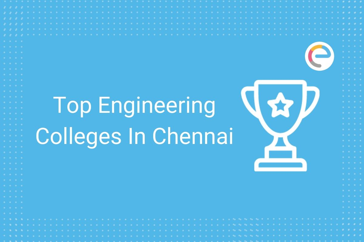 Top Engineering Colleges In Chennai
