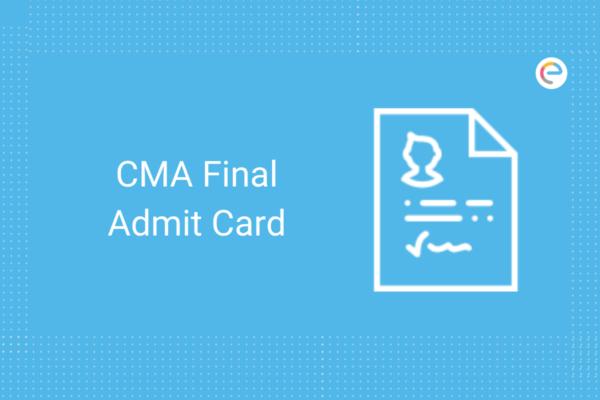 CMA Final Admit Card