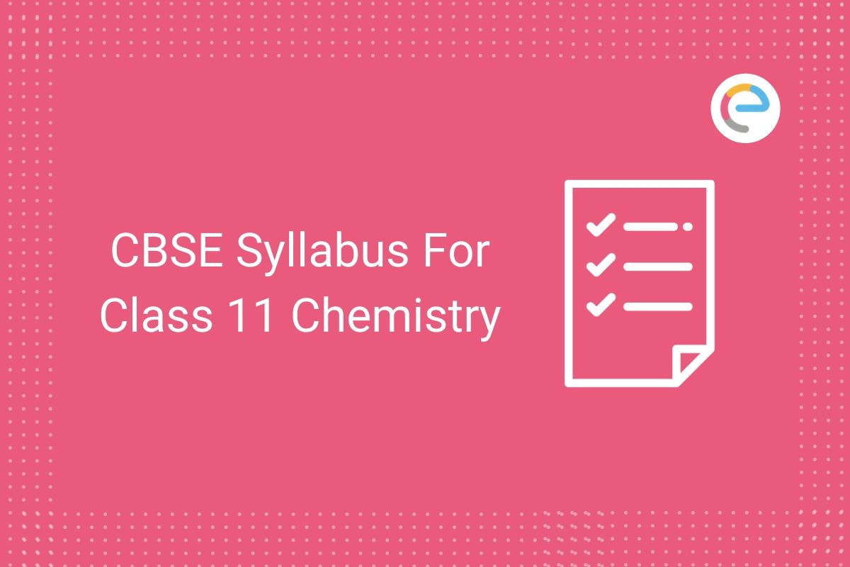 CBSE Syllabus For Class 11 Chemistry