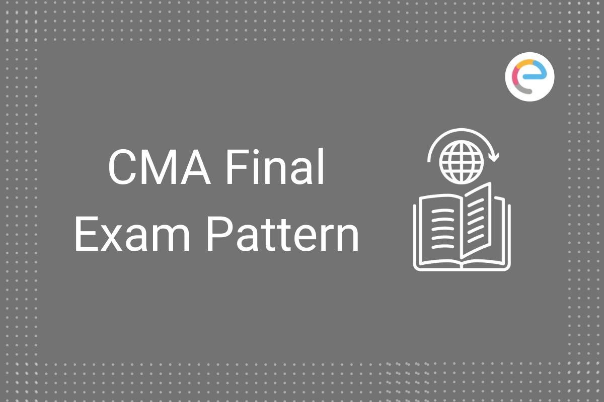 cma-final-exam-pattern