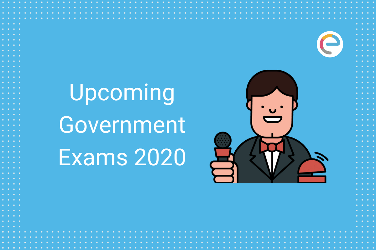 Upcoming Government Exams 2020 embibe