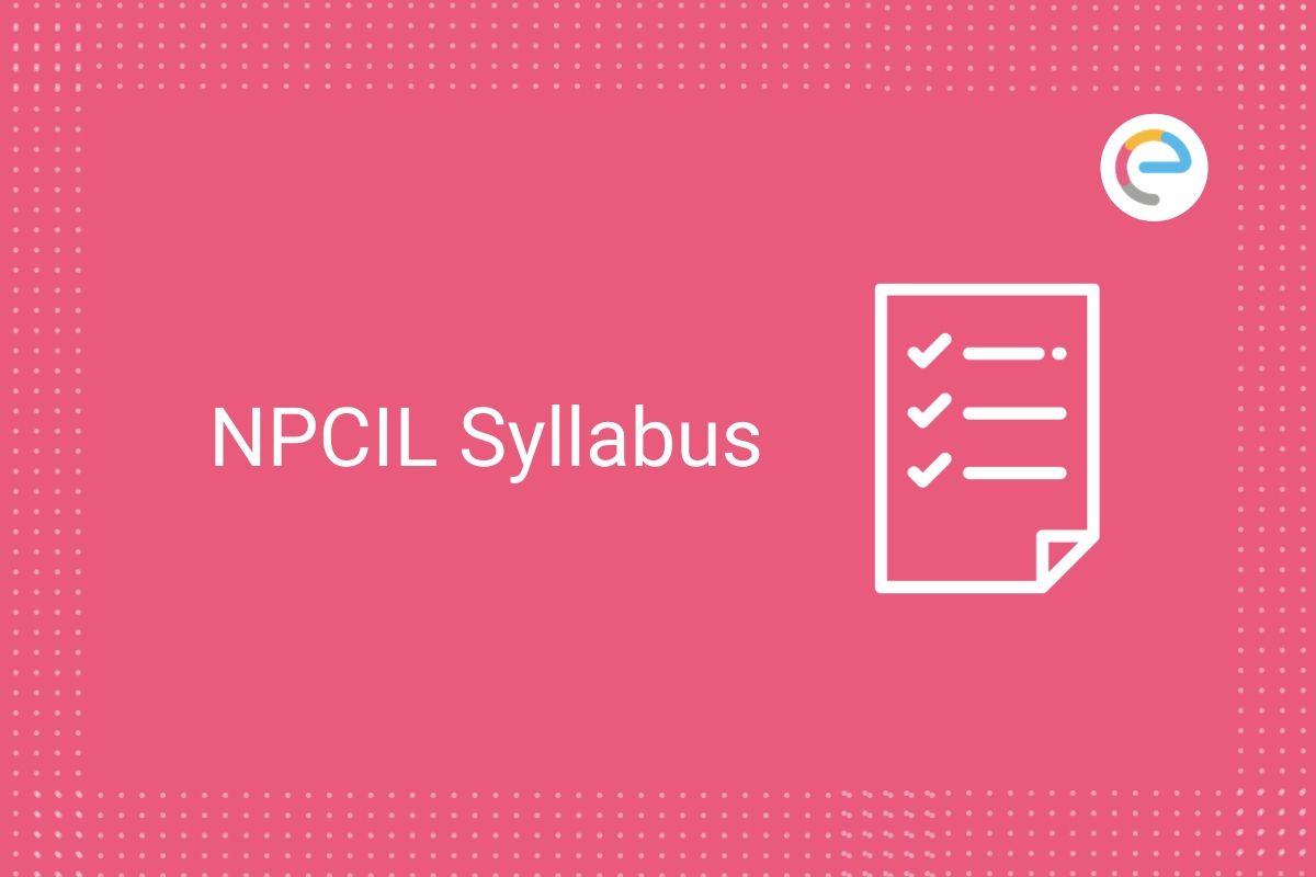 NPCIL Syllabus