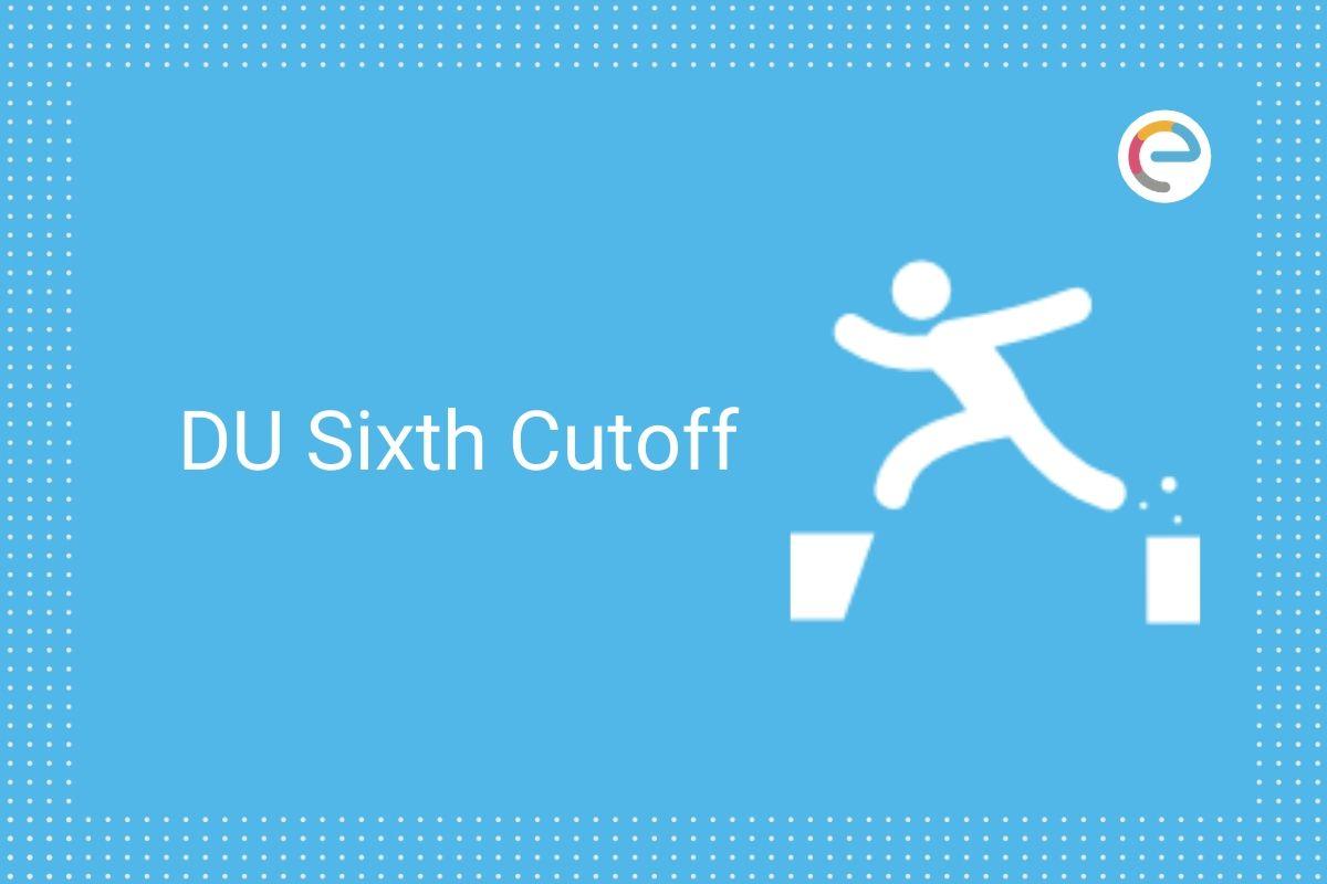 du sixth cutoff