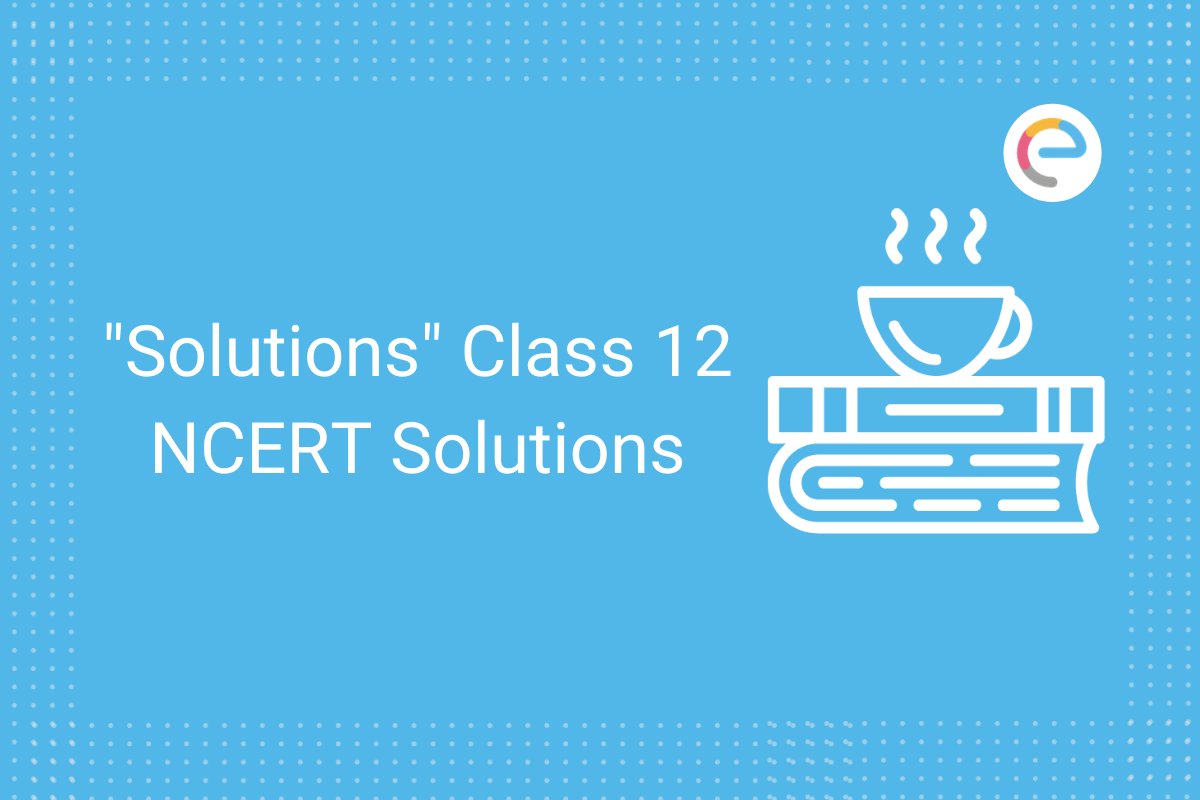 solutions ncert solutions for class 12