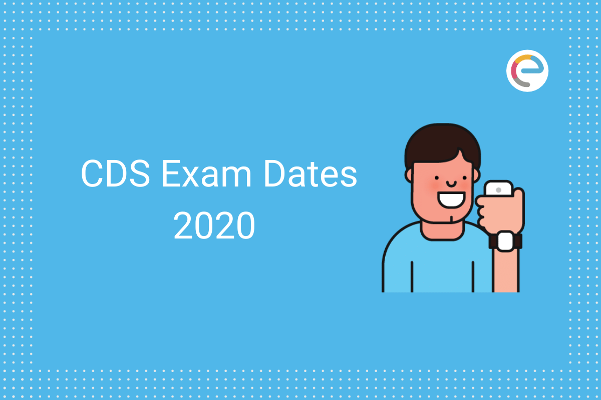 CDS Exam Dates 2020 embibe