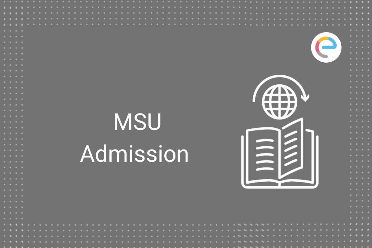 Msu Admission 2020 Application Form Released Dates Eligibility