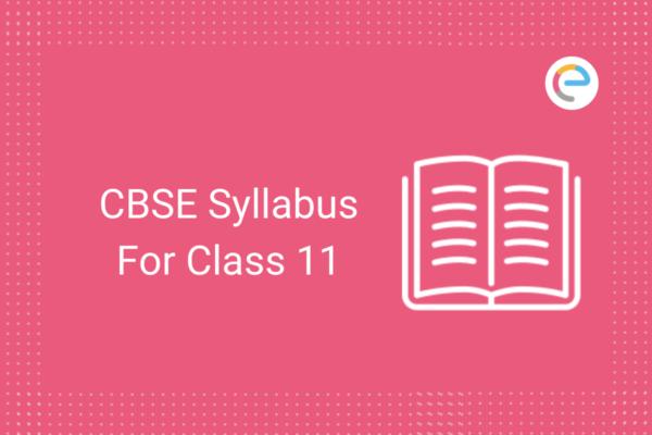 CBSE Syllabus For Class 11