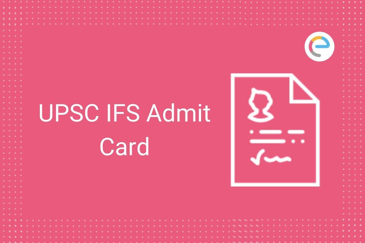 UPSC IFS Admit Card