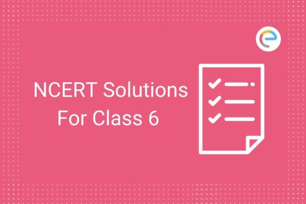 NCERT Solutions For Class 6