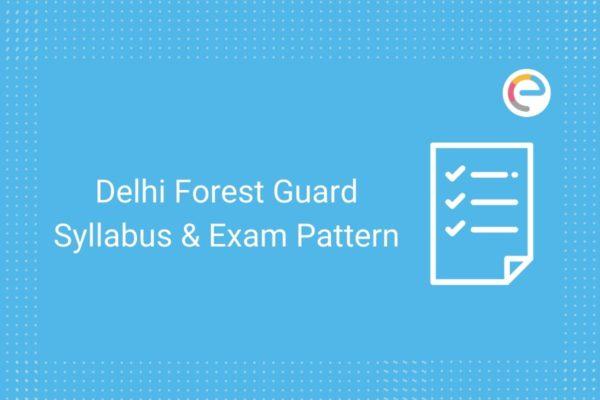 Delhi Forest Guard Syllabus & Exam Pattern