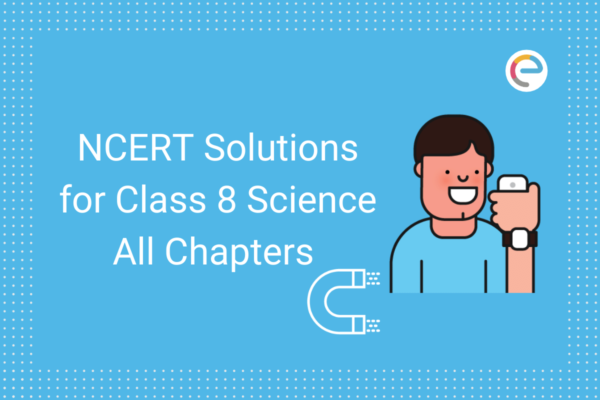 NCERT Solutions for Class 8 Science embibe