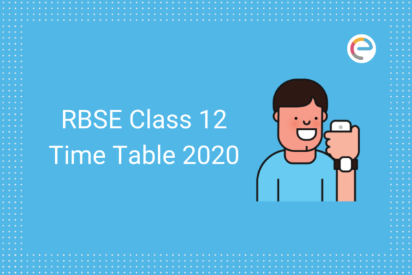 RBSE Class 12 Time Table 2020 embibe