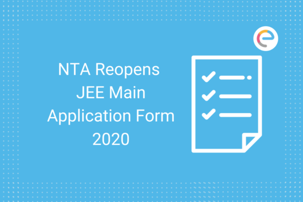 NTA Reopens JEE Main Application Form 2020