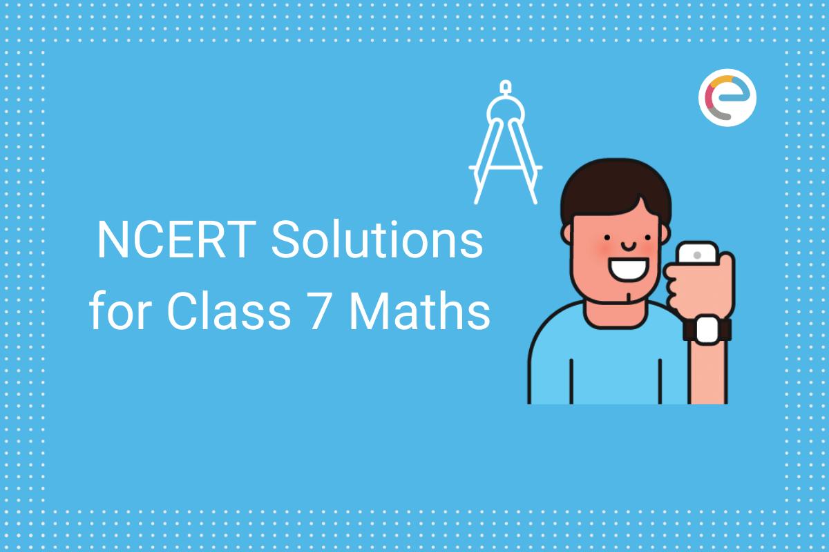NCERT Solutions for Class 7 Maths embibe