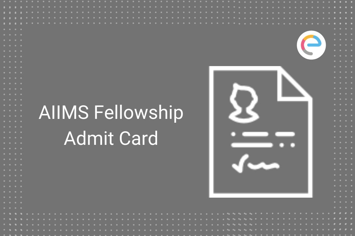aiims-fellowship-admit-card
