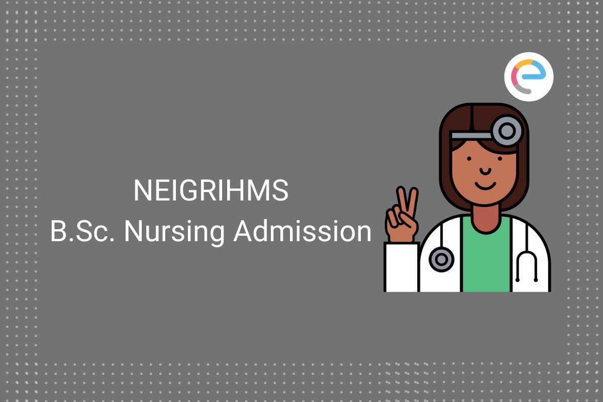 neigrihms-bsc-nursing-admission