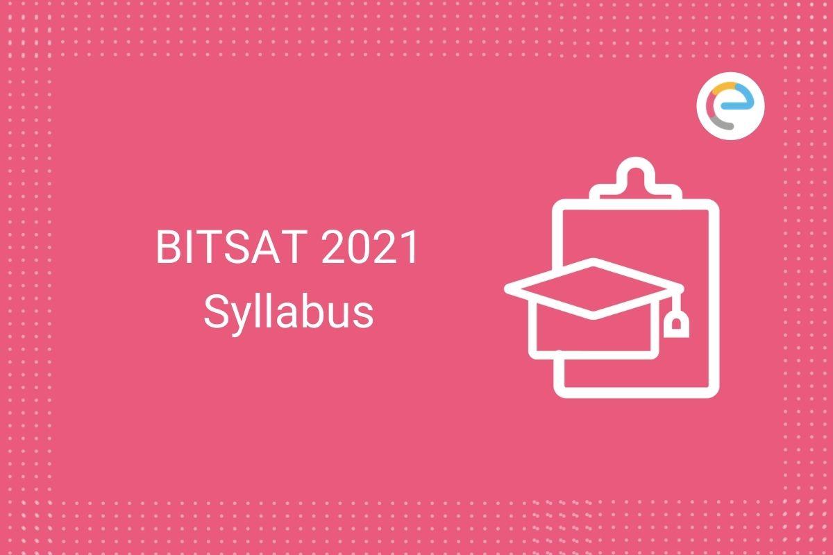 BITSAT 2021 Syllabus