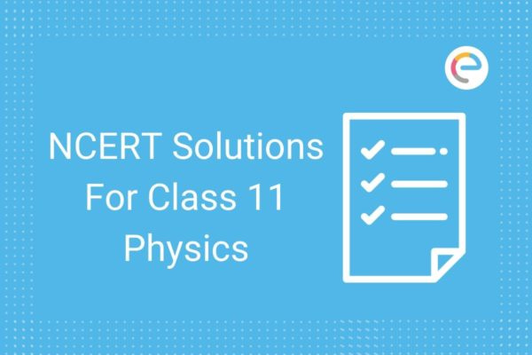 Ncert Solutions For Class 11 Physics All Chapters Free Pdf Download