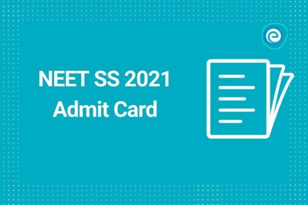 NEET SS 2021 Admit Card