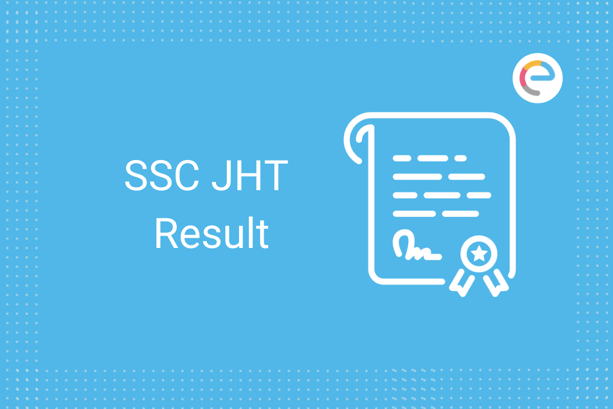 SSC JHT Result 2019-20 (Out) @ssc.nic.in: Check JHT Paper-II Scorecard