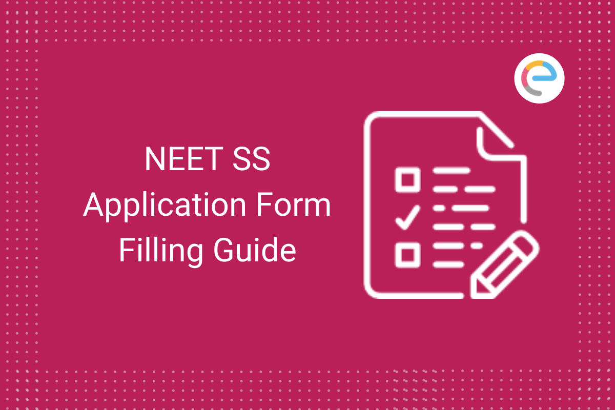 neet-ss-application-form-filling-guide