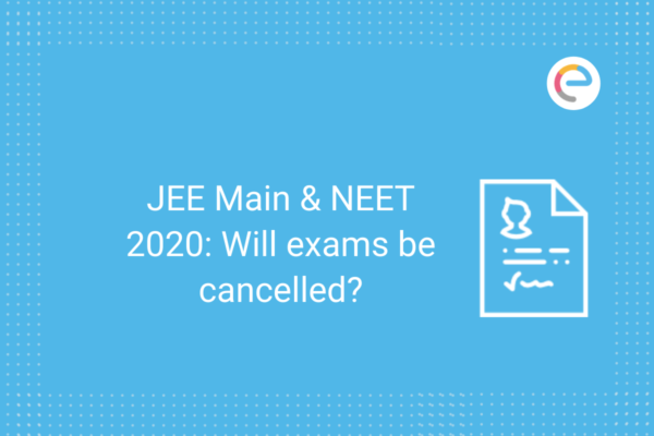 JEE Main & NEET 2020 Will exams be cancelled