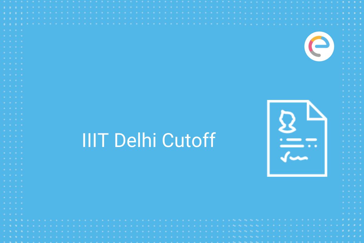 IIIT Delhi Cutoff