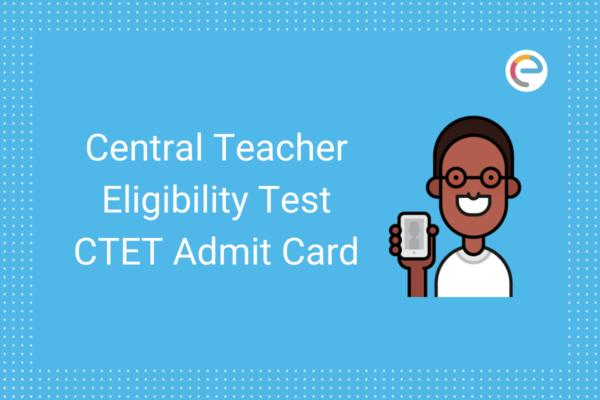 CTET Admit Card 2020 Embibe