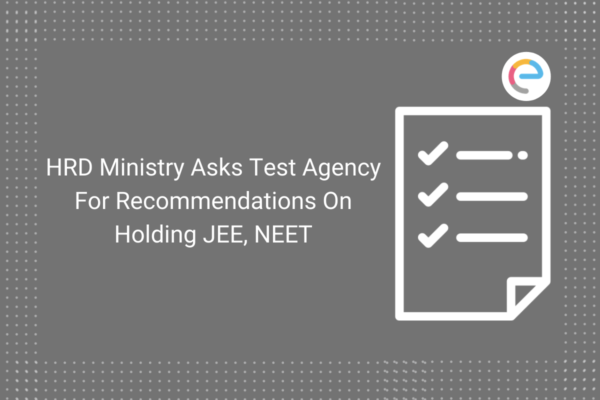 hrd-ministry-asks-test-agency-for-recommendations-on-holding-jee-neet