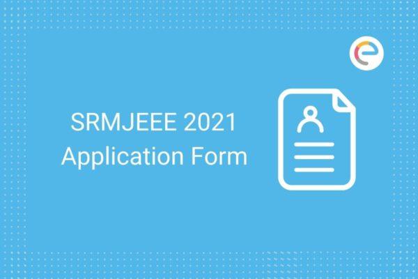 SRMJEEE Application Form 2021