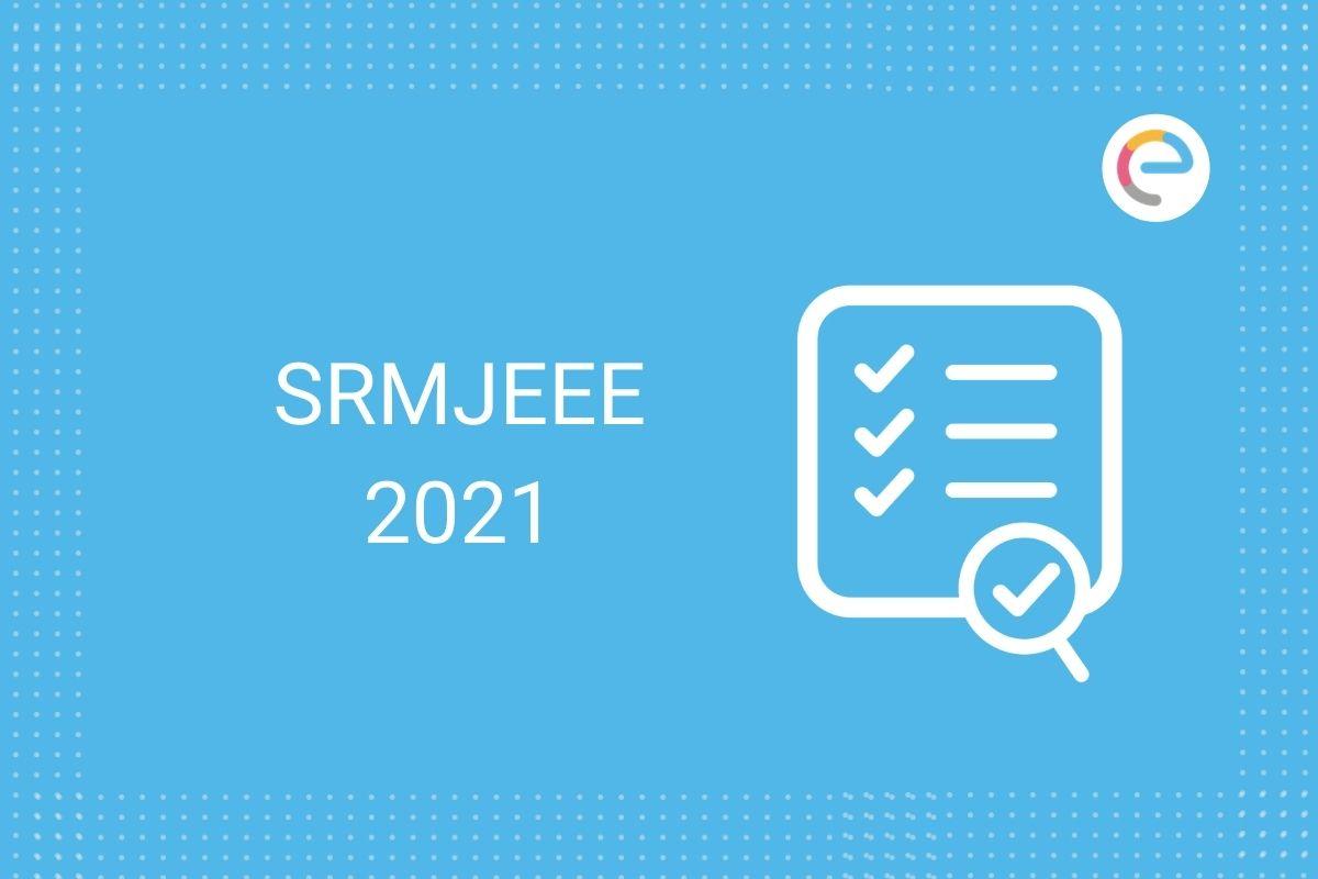 SRMJEE 2021