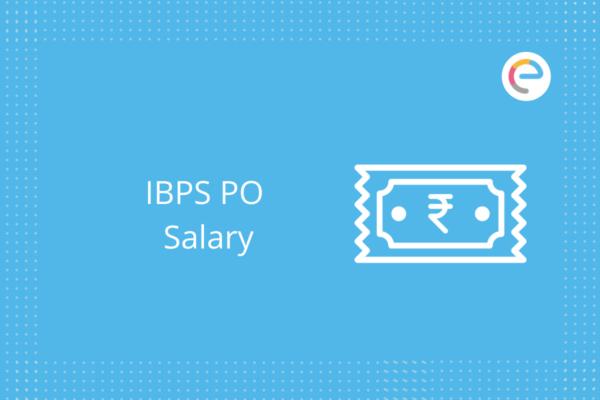 IBPS PO Salary: Check