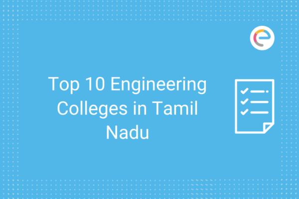 Top 10 Engineering Colleges in Tamil Nadu