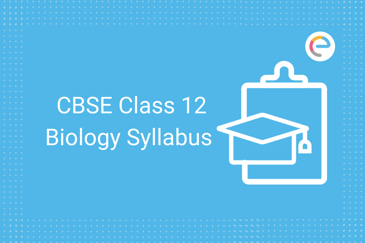 cbse class 12 biology syllabus