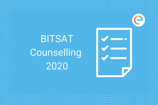 BITSAT Counselling 2020