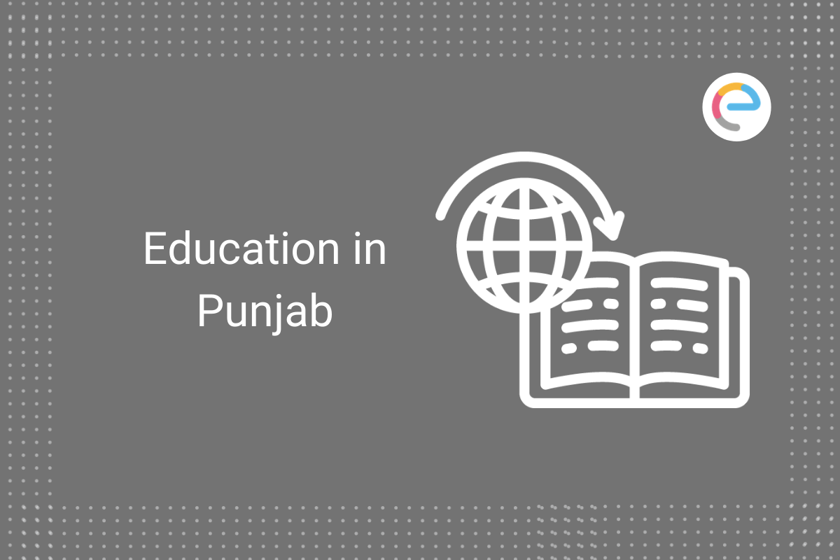 Education In Punjab Check Primary Secondary Higher Education Schools Colleges Universities Embibe Exams