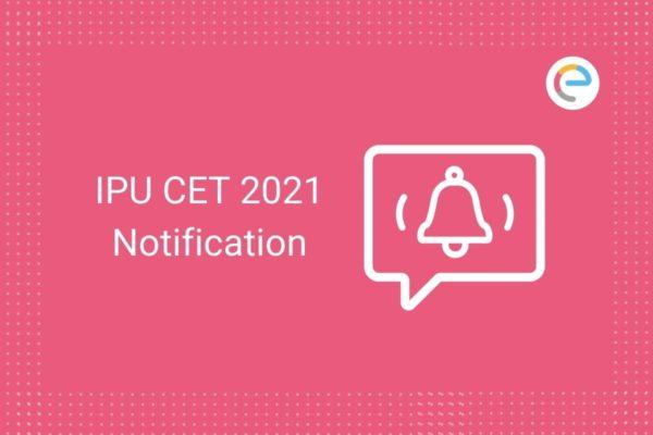 IPU CET Notification 2021