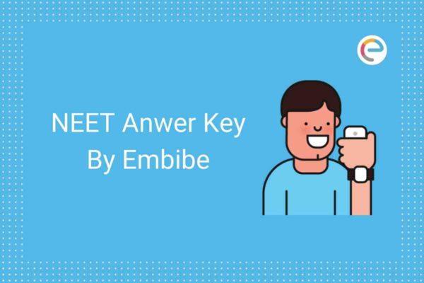 NEET Answer Key 2020 By Embibe