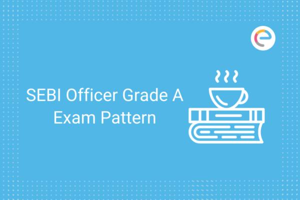 SEBI Officer Grade A Exam Pattern