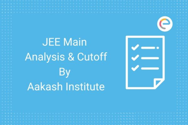 JEE Main 2020 Paper analysis & Expected Cutoff by Aakash Institute