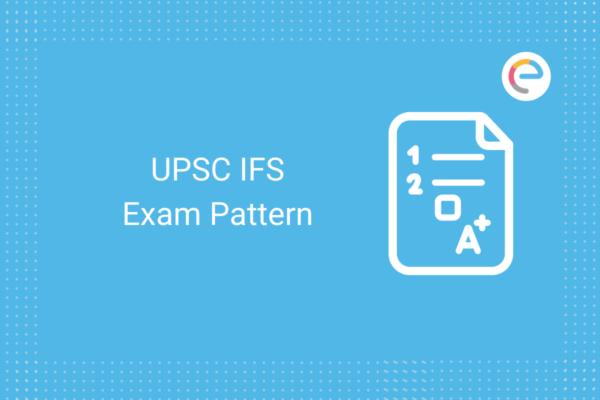 UPSC IFS Exam Pattern: Check