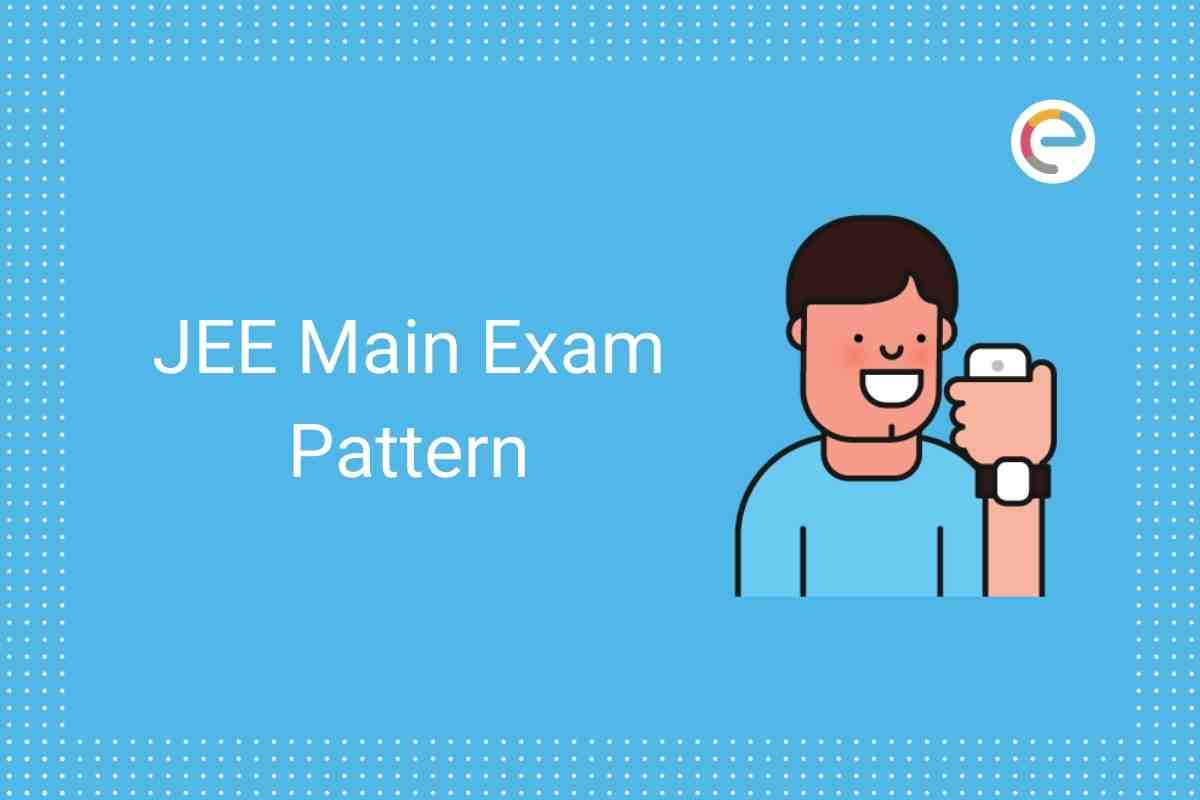 JEE Main Exam Pattern 2020 Embibe