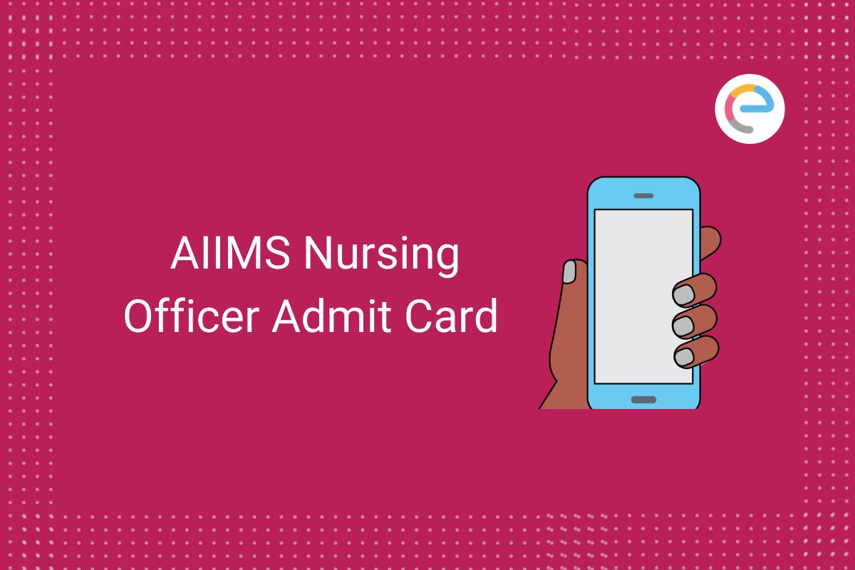 aiims-nursing-officer-admit-card-2020