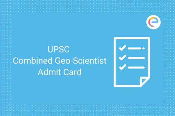 UPSC Combined Geo-Scientist Admit Card